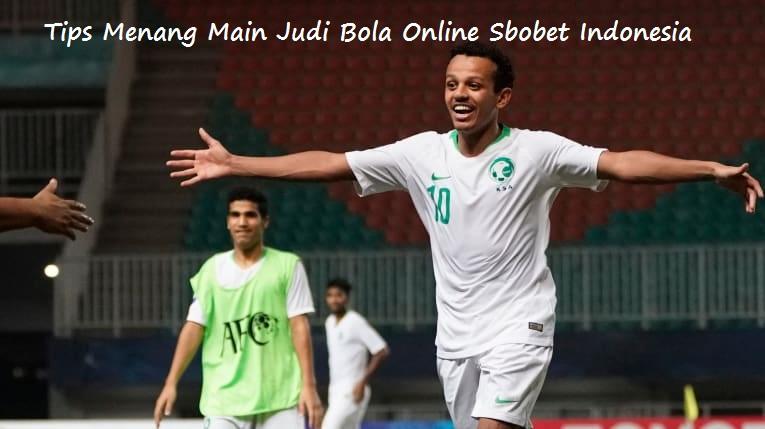 Tips Menang Main Judi Bola Online Sbobet Indonesia