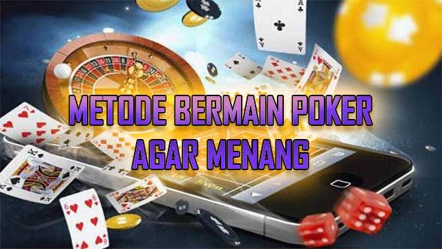 Metode Terkini Mengaplikasikan IDN Poker 88 Online
