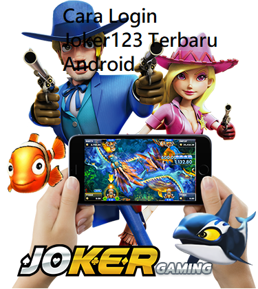Cara Login Joker123 Terbaru Android
