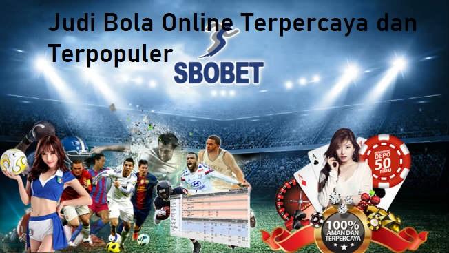 Judi Bola Online Terpercaya dan Terpopuler