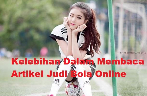 Kelebihan Dalam Membaca Artikel Judi Bola Online
