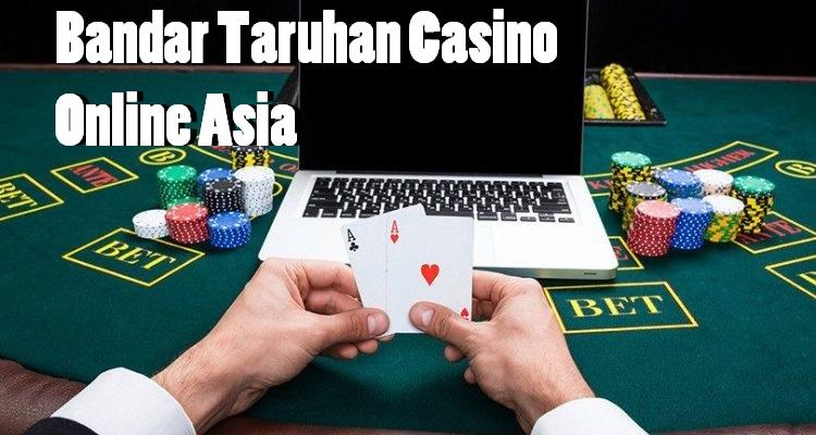 Bandar Taruhan Casino Online Asia