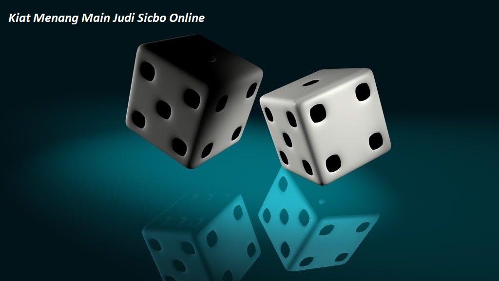 Kiat Menang Main Judi Sicbo Online