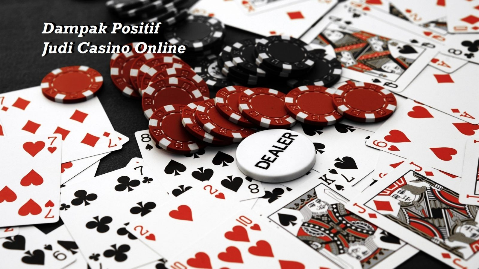 Dampak Positif Judi Casino Online